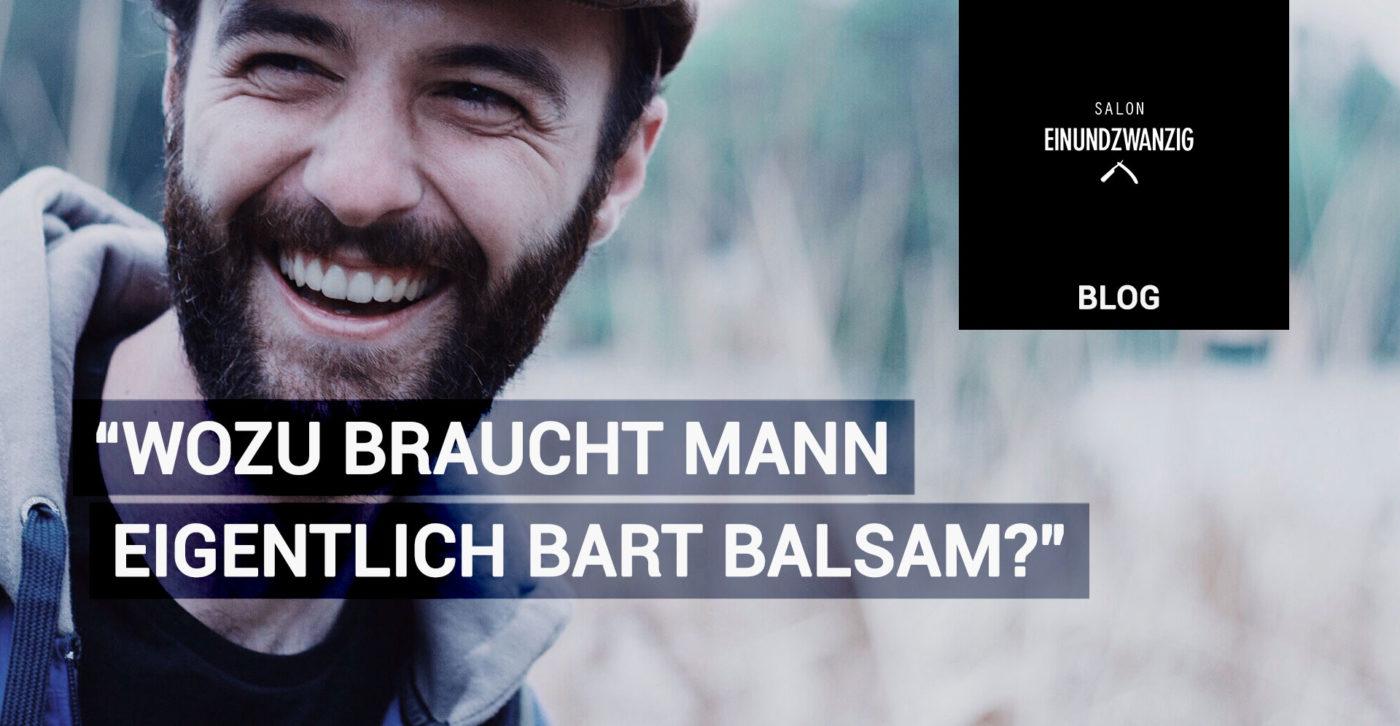 Wozu braucht man eigentlich Bart Balsam?