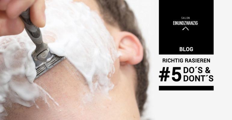 Die 5 wichtigsten Do and Dont´s zum Thema Rasieren
